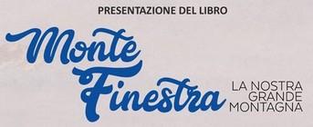 """Presentazione del libro """"Monte Finestra, la nostra grande montagna"""""""